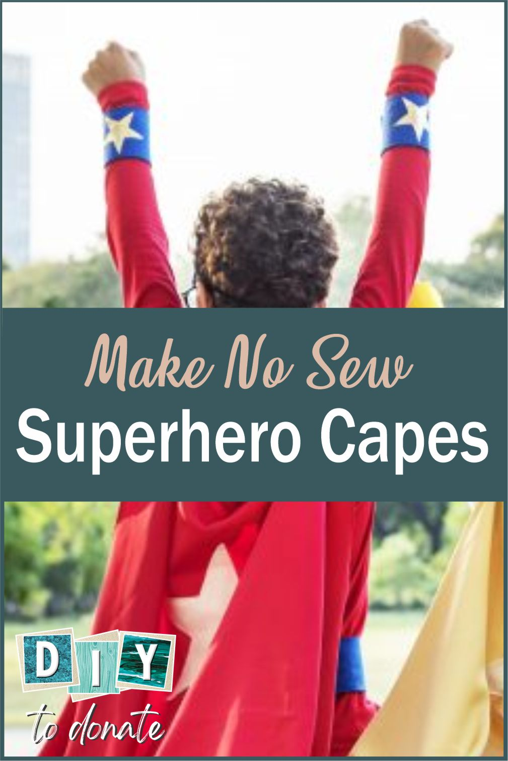 It's super easy to make a no-sew superhero cape. You just need a a few simple supplies, our cutting instructions and our free printable. #diytodonate #superhero #superherocapes #capes #dressup
