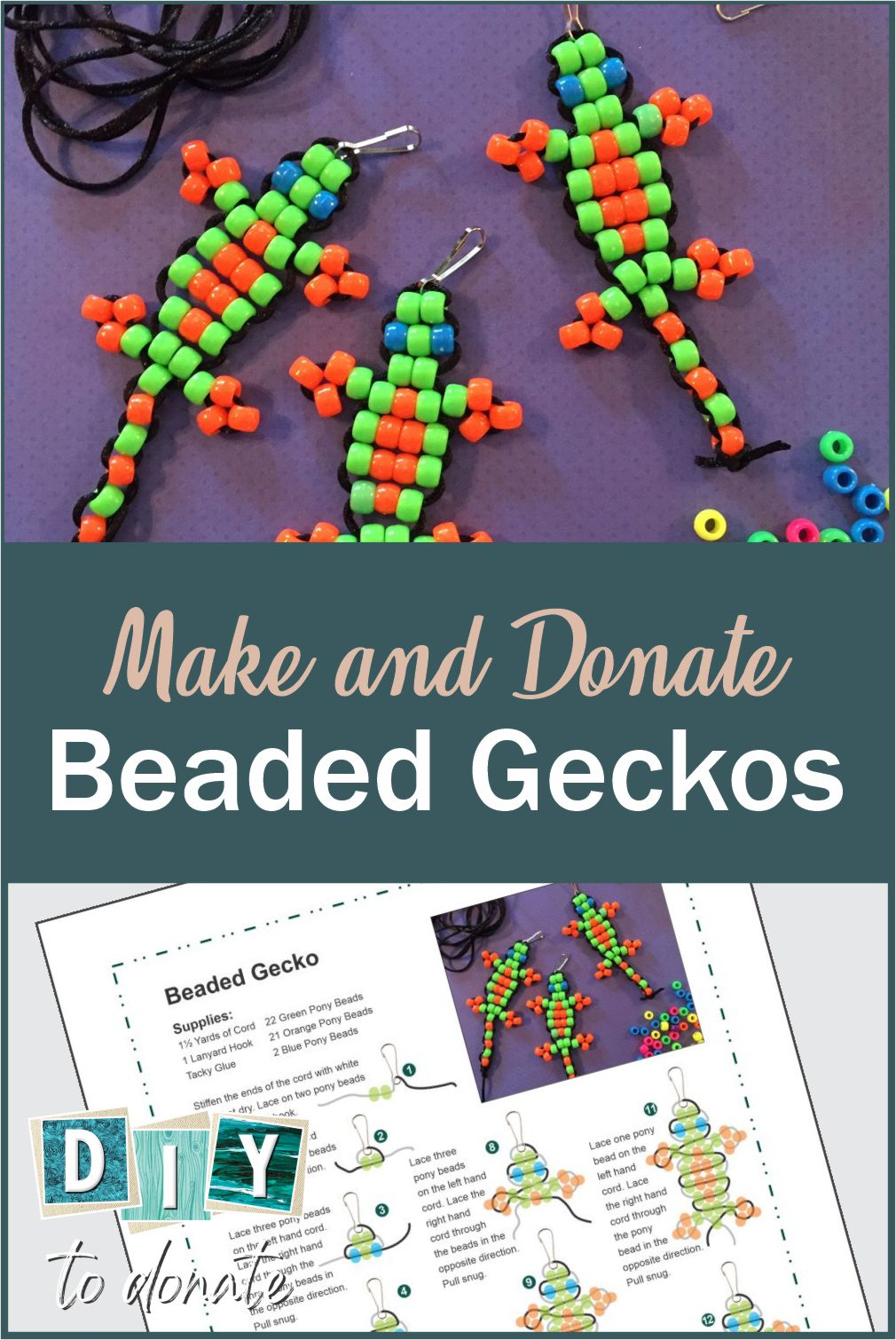 Easy, step-by-step illustrated instructions for making beaded geckos and where your kids can donate them to other children. #diytodonate #giveback #service #cummunityservice #makingfriends #geckos #beadedcraft #beads #crafts #children #kids