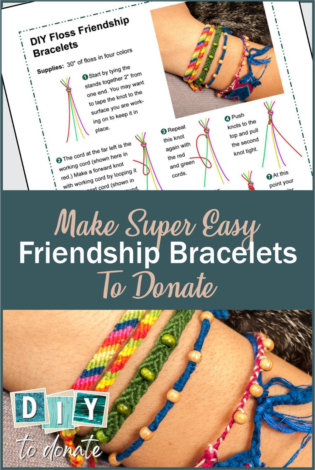 Learn how to make easy friendship bracelets. These step-by-step instructions will have you knotting in no time. Make a bunch and donate some! #diytodonate #diy #friendshipbracelets #bracelets #friendship #share #donate #donation #helper #communityservice